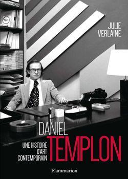 """COuverture """"Daniel Templon, une histoire d'art contemporain """""""