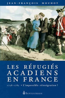 """Couverture du livre """"Les Réfugiés acadiens en France"""""""