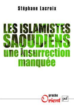 Islamistes saoudiens, S. Lacroix (PUF, 2010)