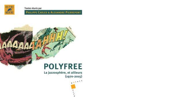 Jazz Culture : Polyfree. La jazzosphère, et ailleurs
