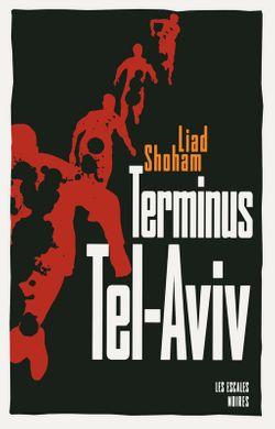 """Couverture du roman """"Terminus Tel-Aviv"""""""