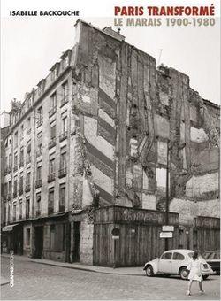 Paris transformé : Le Marais 1900-1980 : de l'îlot insalubre au secteur sauvegar