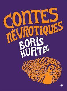 """""""Contes névrotiques"""" de Boris Hurtel"""