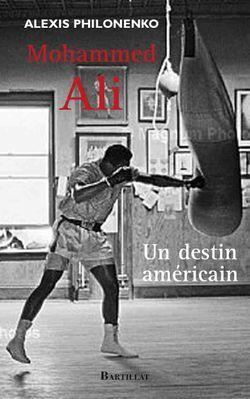 Mohammed Ali : un destin américain
