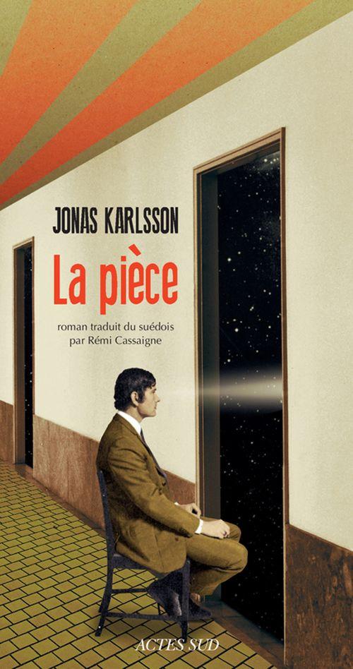 """La pièce"" de Jonas Karlsson (Actes Sud)"