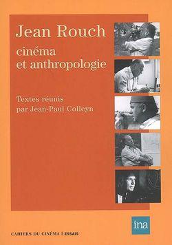 Jean Rouch : cinéma et anthropologie