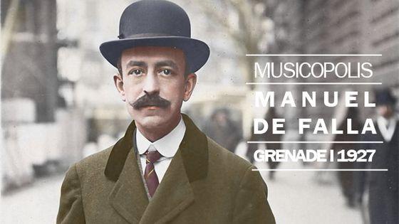 Musicopolis : Manuel de Falla à Grenade en 1927