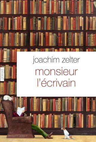 """""""Monsieur l'écrivain"""" de Joachim Zelter"""