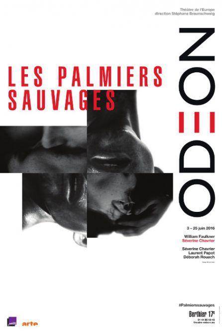 """""""Les palmiers sauvages"""" d'après Faulkner par Séverine Chavrier"""