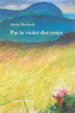 Par le violet des roses