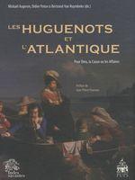 """Couverture du livre """"Les huguenots et l'Atlantique"""", volume 1"""