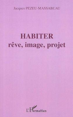 Habiter : rêve, image, projet