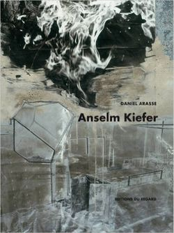 Anselm Kiefer par Daniel Arasse