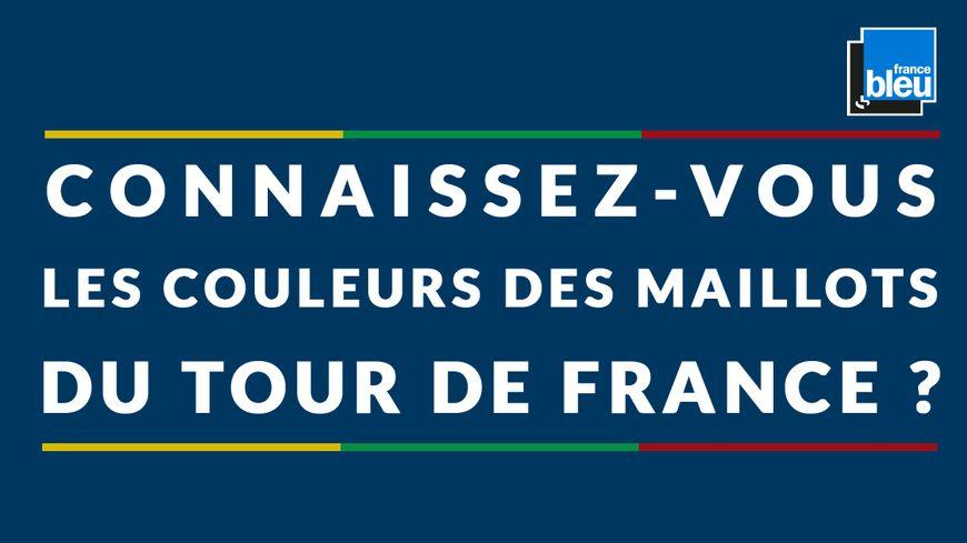 Connaissez-vous les couleurs des maillots du Tour de France