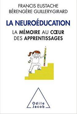 La neuroéducation. La mémoire au cœur des apprentissages