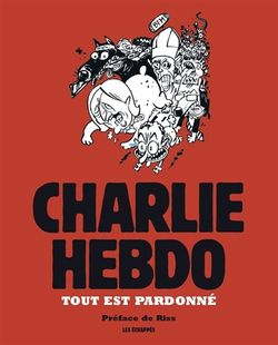 Charlie Hebdo : tout est pardonné