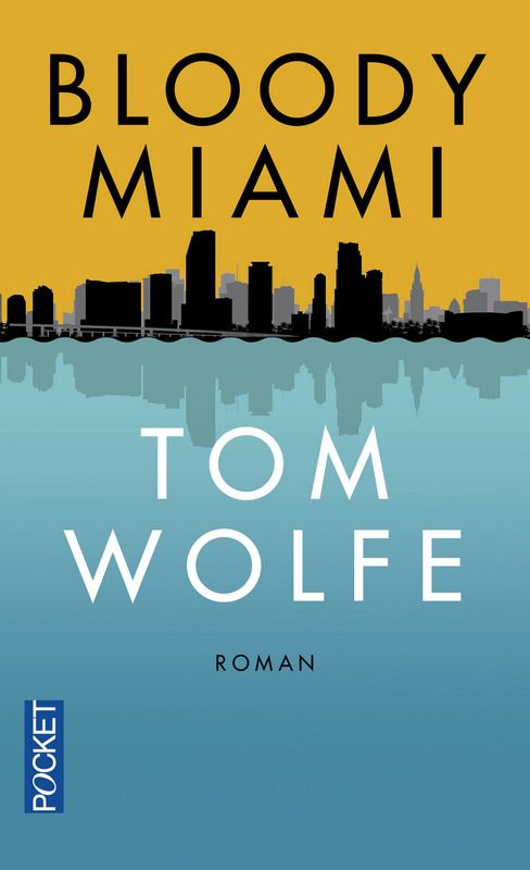 """Bloody Miami"" de Tom Wolfe"