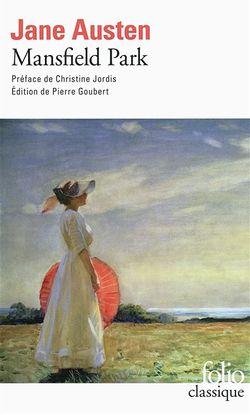 Jane Austen, Mansfield Park, édition de Pierre Goubert, Gallimard, Folio, 2014.