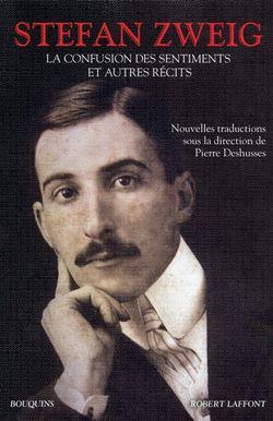 Stefan Zweig, La confusion des sentiments et autres récits, Pierre Deshusses (dir.), Robert Laffont, Bouquins, 2013.