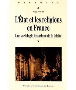 L'Etat et les religions en France. Une sociologie historique de la laïcité