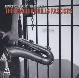 6 This Machine Kills Fascists Franco Bearzetti Tinissima Quartet.jpg