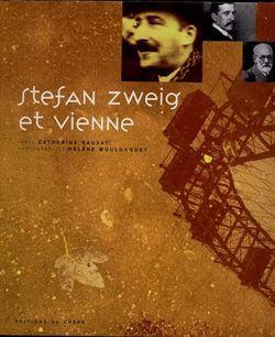 Stefan Zweig et Vienne, éditions du Chêne, 2000.