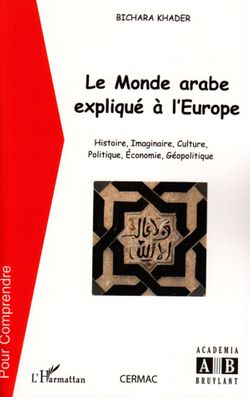 LE MONDE ARABE EXPLIQUÉ À L'EUROPE
