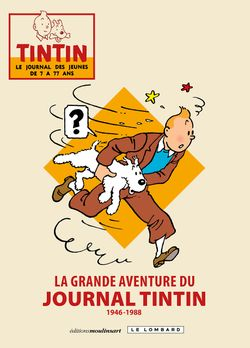 La Grande Aventure du Journal Tintin