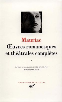 François Mauriac, Oeuvres romanesques et théâtrales complètes, édition de Jacques Petit, Gallimard, Bibliothèque de la Pléiade, 1978.