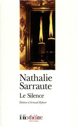 Nathalie Sarraute, Le Silence, édition d'Arnaud Rykner, Gallimard, 2016.