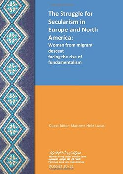 The struggle for secularism in Europe and North America: The struggle for secularism in Europe and North America: Women from migrant descent facing the rise of fundamentalism