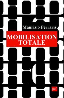 Mobilisation totale de Maurizio Ferraris