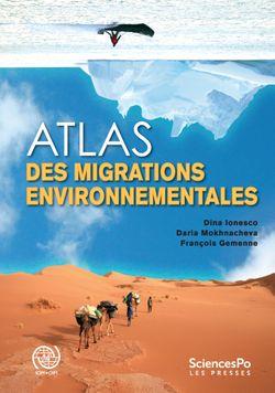 Atlas des migrations environnementales, Dina Ionesco, Daria Mokhnacheva, François Gemenne