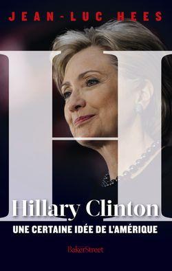 J.-L. Hees, Hillary CLinton Une certaine idée de l'Amérique
