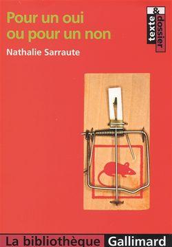 Nathalie Sarraute, Pour un oui ou pour un non, Gallimard, 2006.