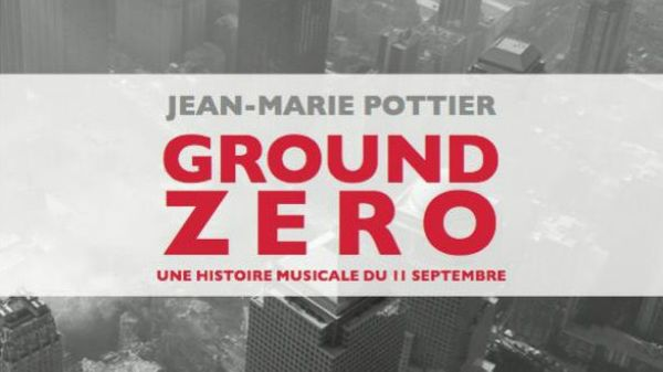 "Jazz Culture : ""Ground Zero"" de Jean-Marie Pottier"