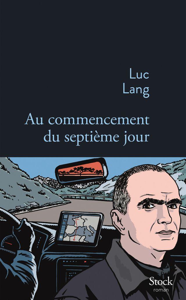 """""""Au commencement du septième jour"""" de Luc Lang aux Editions Stock (Couverture)"""