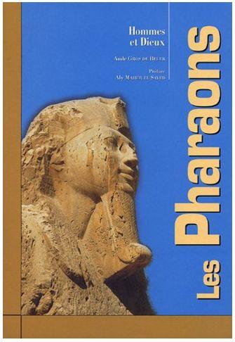 Les Pharaons _ Hommes et Dieux