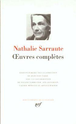Nathalie Sarraute, Œuvres complètes, édition dirigée par Jean-Yves Tadié, Gallimard, Bibliothèque de la Pléiade, 1996.