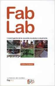 Fab Lab: l'avant garde de la nouvelle révolution industrielle