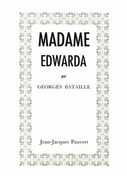 Georges Bataille, Madame Edwarda, Jean-Jacques Pauvert, 1985.