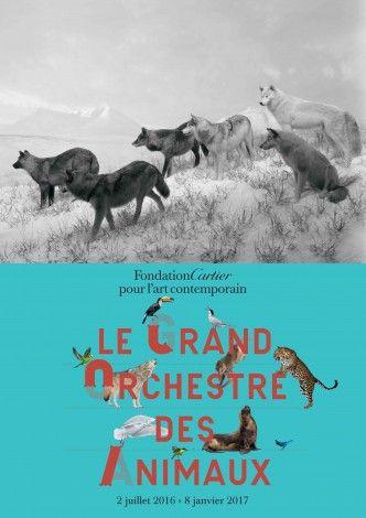 """Affiche de l'exposition """"Le Grand Orchestre des Animaux"""" à la Fondation Cartier"""