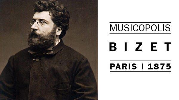 Musicopolis : Bizet à Paris en 1875