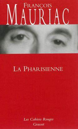 François Mauriac, La Pharisienne, Grasset, 2013.