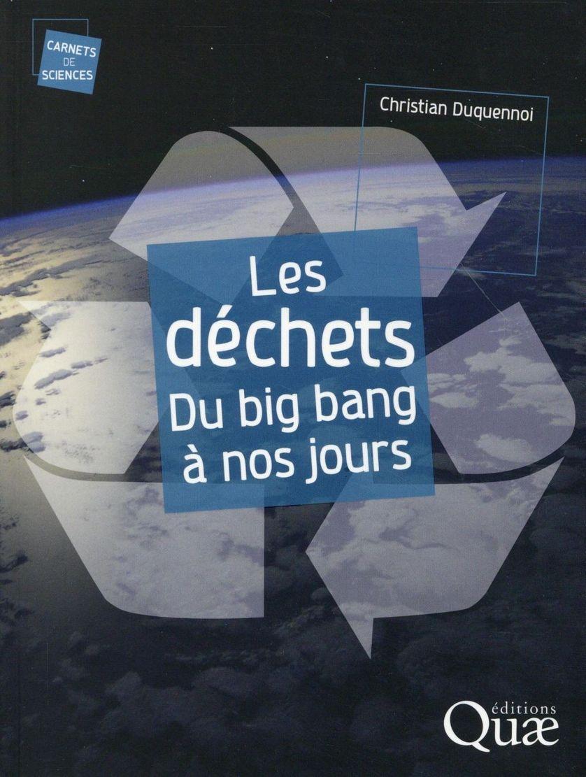 Les déchets du big bang à nos jours
