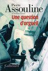 Une question d'orgeuil - Pierre Assouline