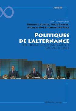 Politiques de l'alternance Sociologie des changements (de) politiques
