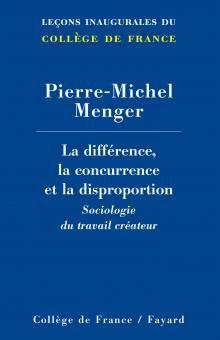 P.-M. Menger, La différence, la concurrence et la disproportion