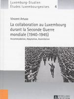 La collaboration au Luxembourg durant la Seconde Guerre mondiale, 1940-1945 : accommodation, adaptation, assimilation