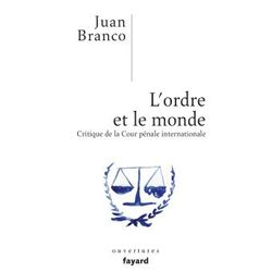 L'Ordre et le Monde, critique de la Cour pénale internationale